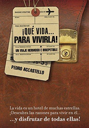¡QUE VIDA... PARA VIVIRLA!: LA VIDA ES UN HOTEL DE MUCHAS ESTRELLAS DESCUBRA LAS RAZONES PARA VIVIR EN ÉL Y DISFRUTAR DE TODAS ELLAS...!!! por Pedro Accastello