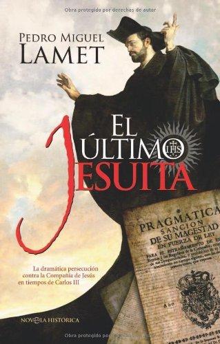 Ultimo jesuita, el (Novela Historica(la Esfera)) por Pedro Miguel Lamet