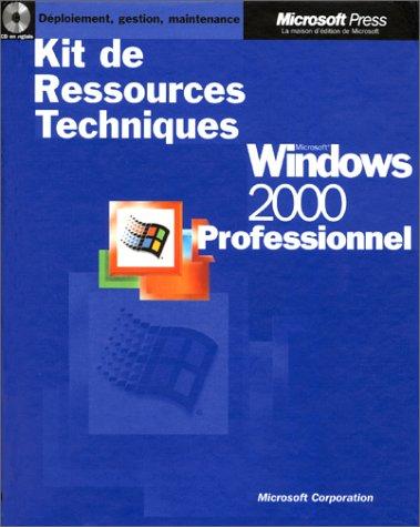 Microsoft windows 2000 professional kits de ressources techniques livre de reference francais