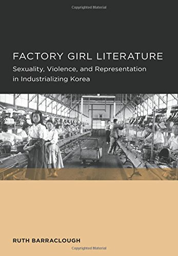 Factory Girl Literature (Seoul-California Series in Korean Studies) (The Seoul-California Series in Korean Studies, Band 4) -