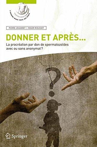 Donner et après. : La procréation par don de spermatozoïdes avec ou sans anonymat ?