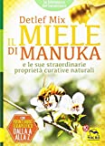 Il miele di manuka e le sue straordinarie proprietà curative naturali