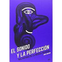 El Sonido Y La Perfección (Biblioteca Lovemonk)