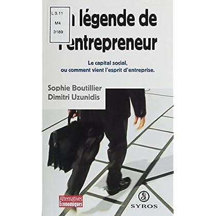 La légende de l'entrepreneur: Le capital social, comment vient  l'esprit d'entreprise (Alternatives économiques)