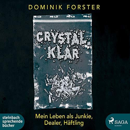 crystal.klar: Mein Leben als Junkie, Dealer, Häftling Mp3 Crystal