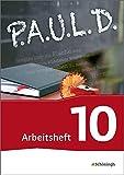 P.A.U.L. D. - Persönliches Arbeits- und Lesebuch Deutsch - Für Gymnasien und Gesamtschulen - Neubearbeitung: Arbeitsheft 10