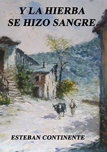 Y la hierba se hizo sangre: Una historia oculta en la España de Franco