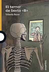 El terror de Sexto ''B'' par Yolanda Reyes Villamizar