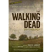 [(The Walking Dead Psychology : Psych of the Living Dead)] [Edited by Travis Langley ] published on (August, 2015)