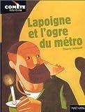 Image de Lapoigne et l'Ogre du métro