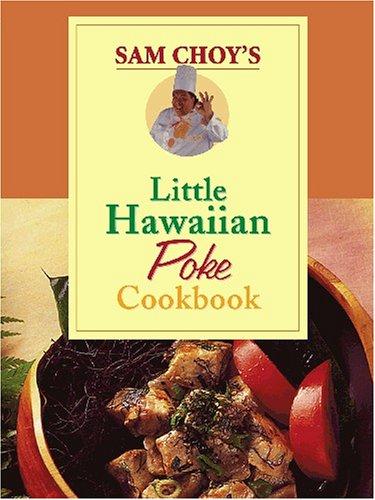 sam-choys-little-hawaiian-poke-cookbook