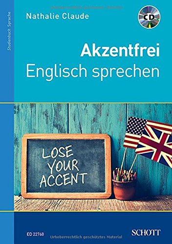Akzentfrei Englisch sprechen: Ausgabe mit CD.