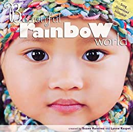 Beautiful Rainbow World (English Edition) di [Ramirez, Suzee, Raspet, Lynne]