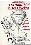 Plattdüütsch in sess Weken: Een Lees- un Lehrbook för Anfänger un Kunnige