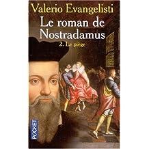 Le Roman de Nostradamus, tome 2 : Le Piège