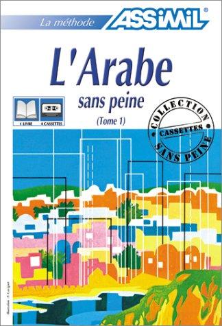 L'Arabe sans peine, tome 1 (1 livre + coffret de 4 cassettes)