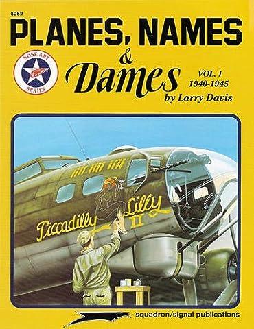 Planes, Names & Dames, Vol. 1: 1940-1945 - Aircraft Nose Art series (6052) : v. 1