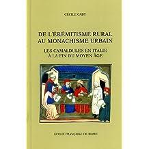 De l'érémitisme rural au monachisme urbain : les camaidules en Italie à la fin du Monyen Âge