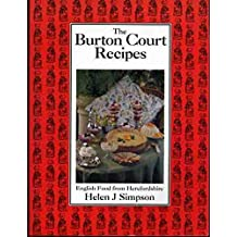 The Burton Court Recipes: English Food from Herefordshire
