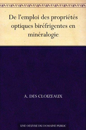 De l'emploi des propriétés optiques biréfrigentes en minéralogie par A. Des Cloizeaux