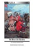 Die Heere der Hussiten: Teil 1: Ausrüstung, Organisation, Einsatz (Heere & Waffen, Band 25)
