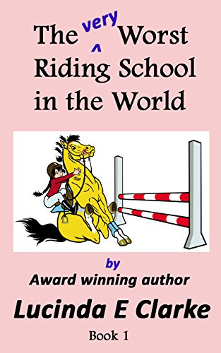 The very Worst Riding School in the World (English Edition) por Lucinda E Clarke