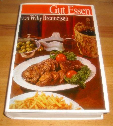 Gut essen. Das Standardwerk der Schweizer Kochkunst