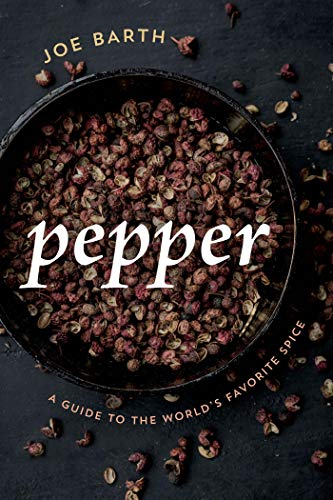 Pepper: A Guide to the World's Favorite Spice (English Edition)
