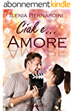 Ciak e... Amore! (Italian Edition)