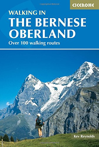 Walking in the Bernese Oberland (Cicerone Guides) Kev Reynolds