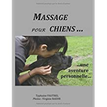 Massage pour chiens: ...une aventure personnelle...