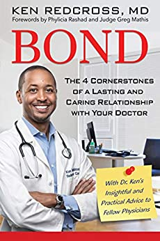 Bond: The 4 Cornerstones Of A Lasting And Caring Relationship With Your Doctor por Ken Redcross