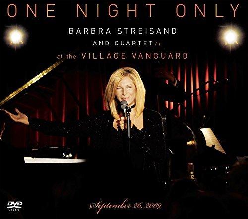 One Night Only: Barbra Streisand and Quartet at The Village Vanguard September 26,2009 by Barbra Streisand