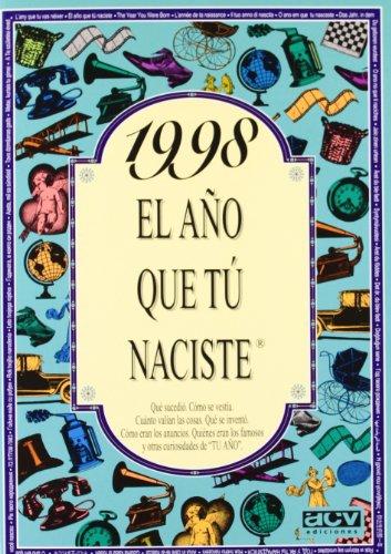 1998 EL AÑO QUE TU NACISTE (El año que tú naciste) por Rosa Collado