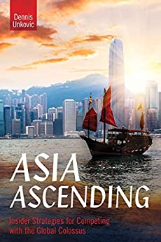 Descarga gratuita Asia Ascending: Insider Strategies for Competing with the Global Colossus PDF