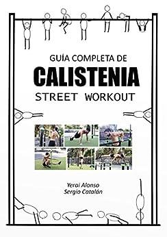 GUÍA DE CALISTENIA Y STREET WORKOUT de [Alonso, Yerai]