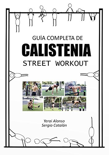 GUÍA DE CALISTENIA Y STREET WORKOUT por Yerai Alonso