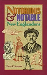 Notorious & Notable New Englanders by Peter F. Stevens (1991-01-01)