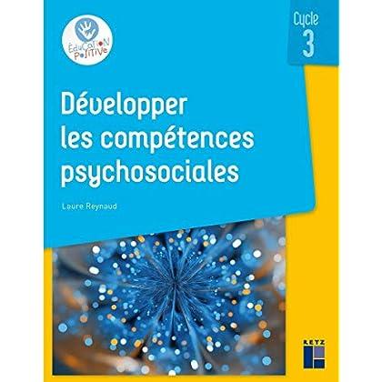 Développer les compétences psychosociales - Cycle 3