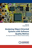 Analyzing Object-Oriented Systems with Software Quality Metrics: An Empirical Study for Software Maintainability