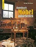 Handbuch Möbel aufarbeiten (HolzWerken)