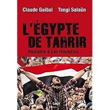 L'Egypte de Tahrir. Anatomie d'une révolution: Anatomie d'une révolution (H.C. ESSAIS)