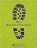 Mein Wanderbuch: persönliches Wander-Tagebuch zum Reinschreiben, Ausfüllen und Festhalten ihrer schönsten Wanderungen oder Lieblings-Bergtouren - als Tourenbuch, Notizbuch oder Gipfelbuch