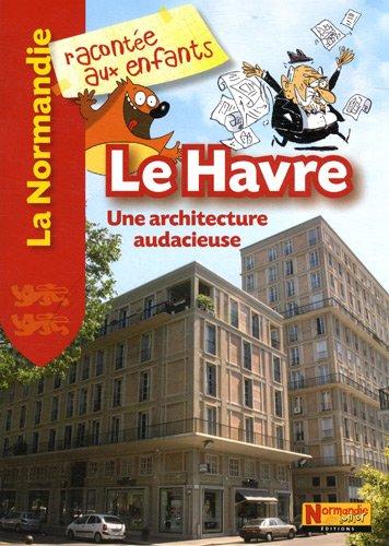 Le Havre : Une architecture audacieuse