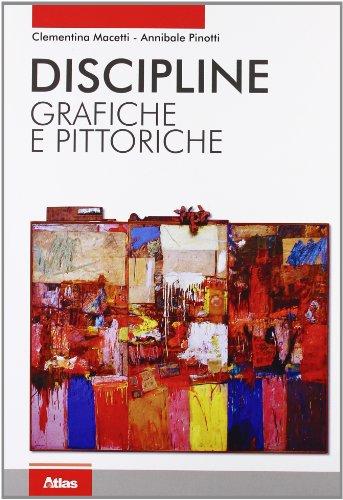 Discipline grafiche e pittoriche. Con espansione online. Per i Licei e gli Ist. magistrali