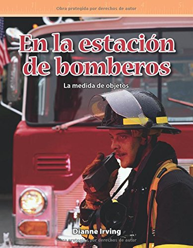 En La Estacion de Bomberos (at the Fire Station) (Spanish Version) (Nivel 3 (Level 3)) (Mathematics Readers Level 3) por Dianne Irving