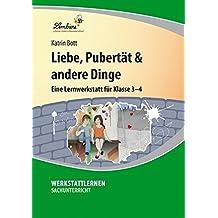 Liebe, Pubertät & andere Dinge (CD-ROM): Grundschule, Sachunterricht, Klasse 3-4
