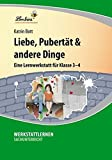 Liebe, Pubertät & andere Dinge (CD-ROM): Grundschule, Sachunterricht, Klasse 3-4 - Katrin Bott