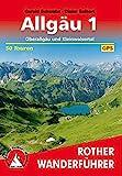 Rother Wanderführer: Allgäu 1: Oberallgäu und Kleinwalsertal. 50 Touren. Mit GPS-Tracks - Dieter Seibert, Gerald Schwabe