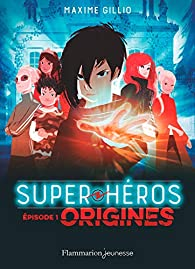 Super-Héros  - Origines par Gillio